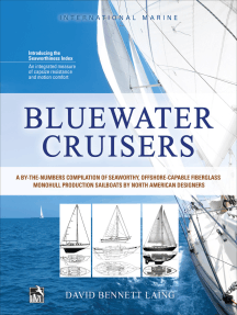 Bluewater Cruisers: A By-The-Numbers Compilation of Seaworthy, Offshore-Capable Fiberglass Monohull Production Sailboats by North American Designers: A Guide to Seaworthy, Offshore-Capable Monohull Sailboats