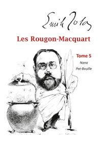 Les Rougon-Macquart: Tome 5  Nana, Pot-Bouille