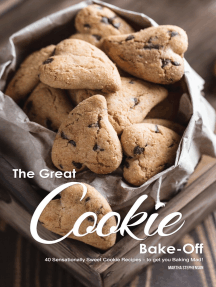 The Great Cookie Bake-Off: 40 Sensationally Sweet Cookie Recipes - to Get You Baking Mad!