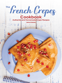 The French Crepes Cookbook: Authentic and Homemade Crepe Recipes
