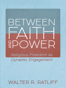 Between Faith and Power: Religious Freedom as Dynamic Engagement
