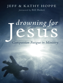 Drowning for Jesus: Compassion Fatigue in Ministry