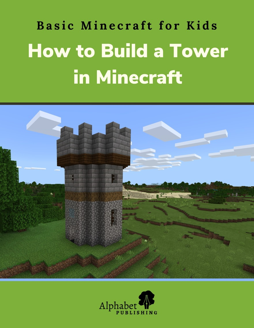 Leggi How to Build a Tower in Minecraft di Alphabet Publishing
