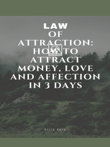Law of Attraction: How to Attract Money, Love and Affection in 3 Days
