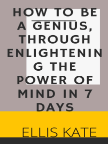 How To Be A Genius, Through Enlightening The Power of Mind in 7 Days