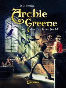 Archie Greene und das Buch der Nacht (Band 3): Fantasy-Kinderbuch für Kinder ab 11 Jahre