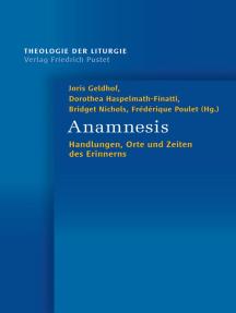 Anamnesis: Handlungen, Orte und Zeiten des Erinnerns
