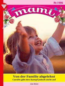 Mami 1996 – Familienroman: Von der Familie abgelehnt