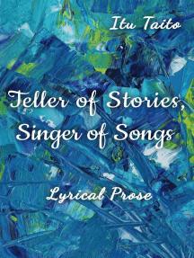 Teller of Stories, Singer of Songs