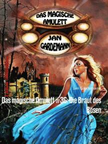 Das magische Amulett #36: Die Braut des Bösen: Romantic Thriller