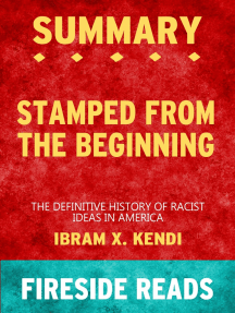 Summary of Stamped from the Beginning: The Definitive History of Racist Ideas in America by Ibram X. Kendi