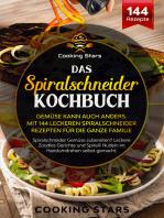 Das Spiralschneider Kochbuch: Gemüse kann auch anders (mit 144 Rezepten)