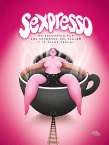 Sexpresso: Un recorrido por los senderos del placer y la salud sexual