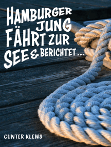 Hamburger Jung fährt zur See und berichtet ...