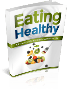 Eating Healthy: All The Info On Eating For A Healthy Life