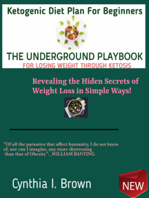 Ketogenic Diet Plan For Beginners—The Underground Playbook for Losing Weight Through Ketosis: Revealing the Hiden Secrets of Weight Loss in Simple Ways