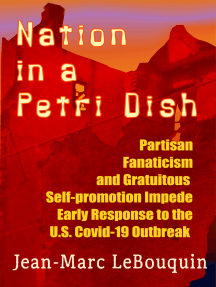 Nation in a Petri Dish; Partisan Fanaticism and Obstruction, Gratuitous Self-promotion in Congress Impede Early Response to the Covid-19 Outbreak in the United States