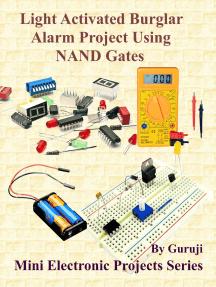 Light Activated Burglar Alarm Project Using NAND Gates