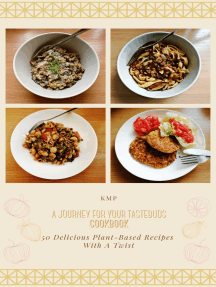 A Journey For Your Tastebuds: 51 Delicious Plant-Based Recipes With A Twist