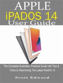 Apple iPadOS 14 User Guide: The Complete Illustrated, Practical Guide with Tips & Tricks to Maximizing the latest iPadOS 14