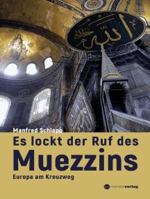 Es lockt der Ruf des Muezzins: Europa am Kreuzweg