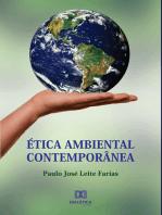 Ética ambiental contemporânea: a necessária evolução da visão antropocêntrica do homo faber para a ecocêntrica integral