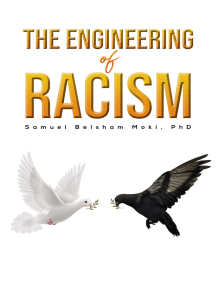 The Engineering of Racism