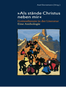 """""""Als stände Christus neben mir"""": Gottesdienste in der Literatur. Eine Anthologie"""