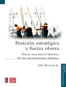 Posición estratégica y fuerza obrera: Hacia una nueva historia de los movimientos obreros