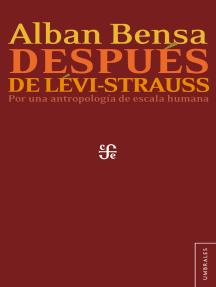 Después de Lévi-Strauss: Por una antropología de talla humana