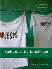 Religion für Einsteiger: 90 Fragen, die es in sich haben