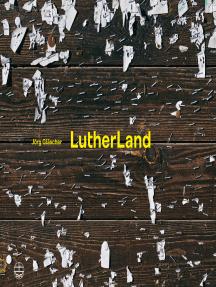 LutherLand: Mit einem Vorwort von Christian Schüle