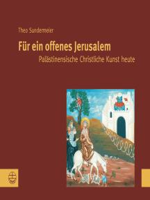 Für ein offenes Jerusalem: Palästinensische Christliche Kunst heute