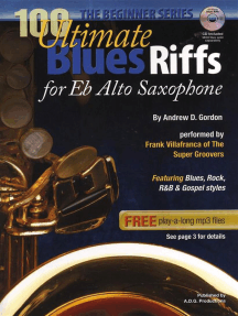 100 Ultimate Blues Riffs For Alto Sax and Eb Instruments Beginner Series: 100 Ultimate Blues Riffs Beginner Series