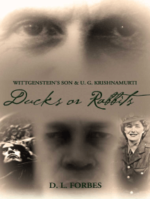 Wittgenstein's Son and U. G. Krishnamurti: Ducks or Rabbits