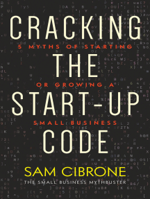 Cracking the Start-up Code: 5 Myths Of Starting Or Growing A Small Busin--ess