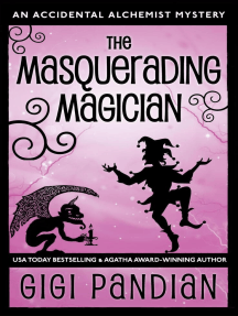 The Masquerading Magician: An Accidental Alchemist Mystery, #2