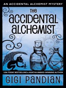 The Accidental Alchemist: An Accidental Alchemist Mystery, #1
