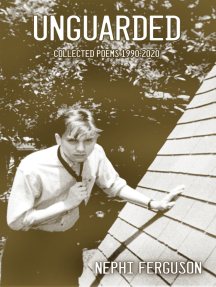 Unguarded: Collected Poems 1990-2020