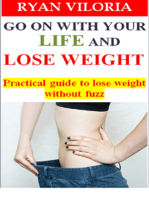 Go On With Your Life and Lose Weight: Practical Guide to Lose Weight without Fuzz
