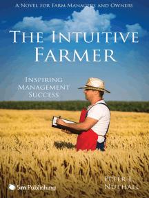 The Intuitive Farmer: Inspiring Management Success