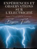Expériences et observations sur l'électricité: faites à Philadelphie en Amérique