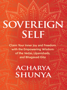 Sovereign Self: Claim Your Inner Joy and Freedom with the Empowering Wisdom of the Vedas, Upanishads, and Bhagavad Gita