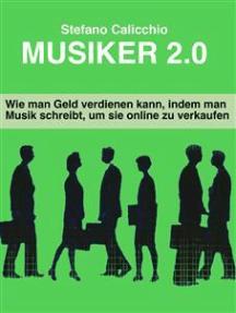 Musiker 2.0: Wie man Geld verdienen kann, indem man Musik schreibt, um sie online zu verkaufen
