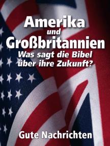 Amerika und Großbritannien: Was sagt die Bibel über ihre Zukunft?