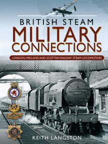 British Steam Military Connections: London, Midland and Scottish Railway Steam Locomotives