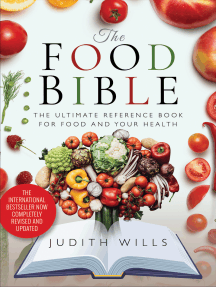 The Food Bible: The Ultimate Reference Book for Food and Your Health