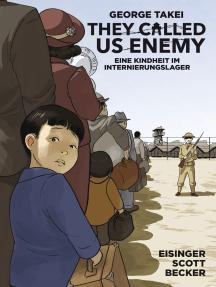 They Called Us Enemy: Eine Kindheit im Internierungslager