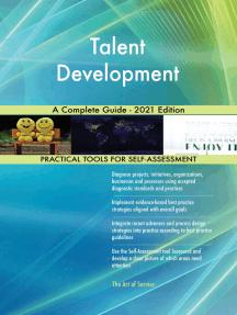 Talent Development A Complete Guide - 2021 Edition