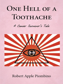 ONE HELL OF A TOOTHACHE: A Cancer Survivor's Tale